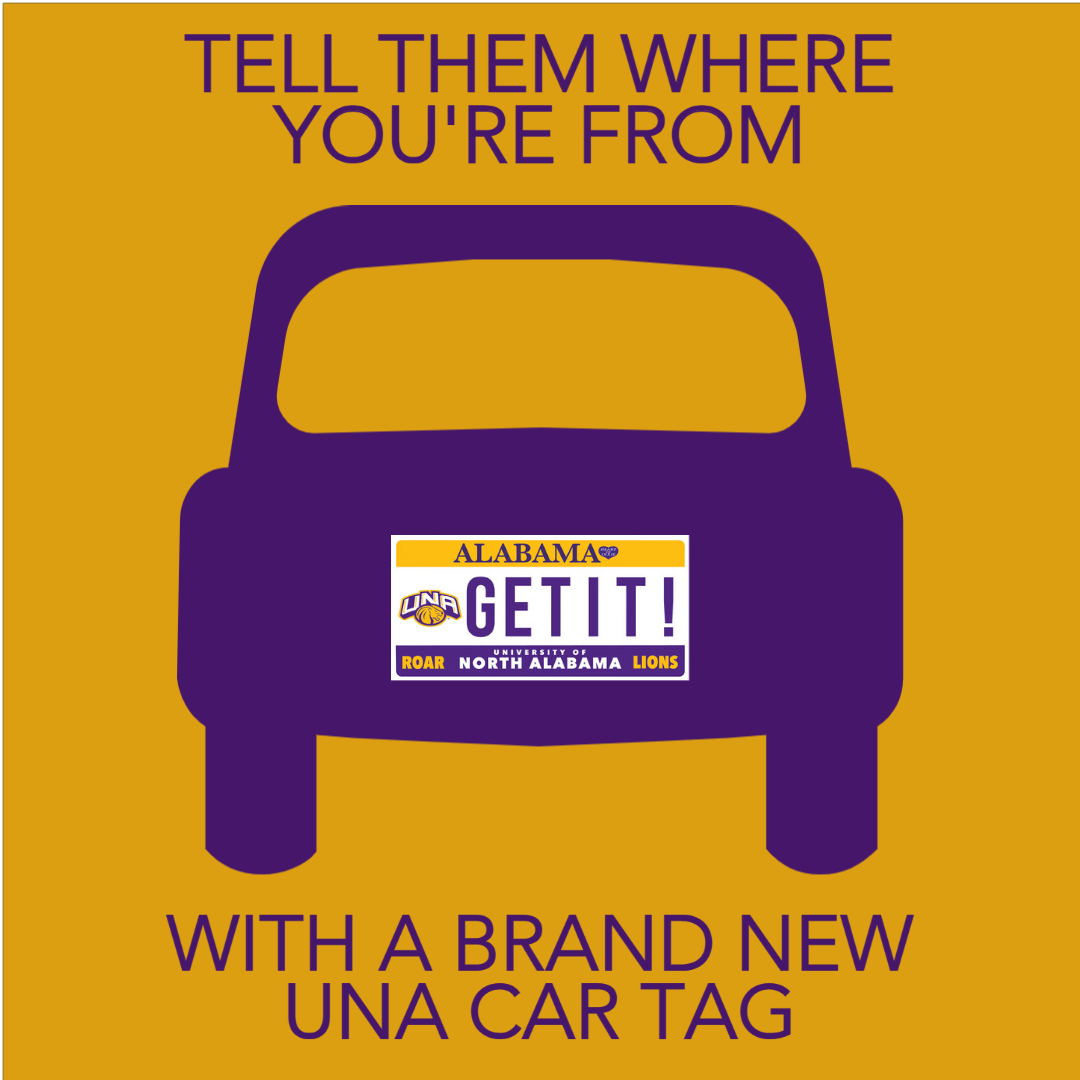 Tell Them Where You're From With a Brand New UNA Car Tag