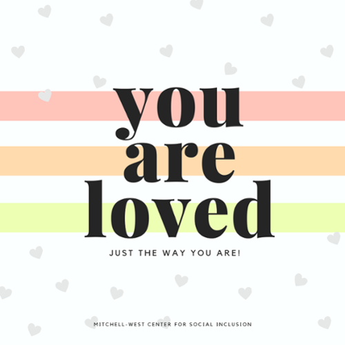 We hope you know, you are loved!